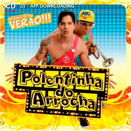 Baixar – Polentinha do Arrocha – Promocional de Verão – 2015 – Rep. Novo!!