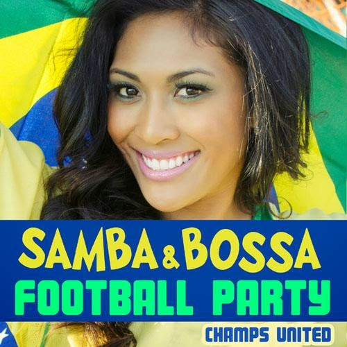 Champs United - Samba & Bossa Football Party