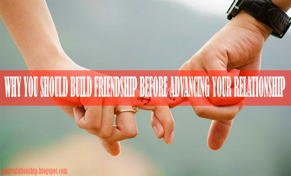 how to build a relationship from friendship