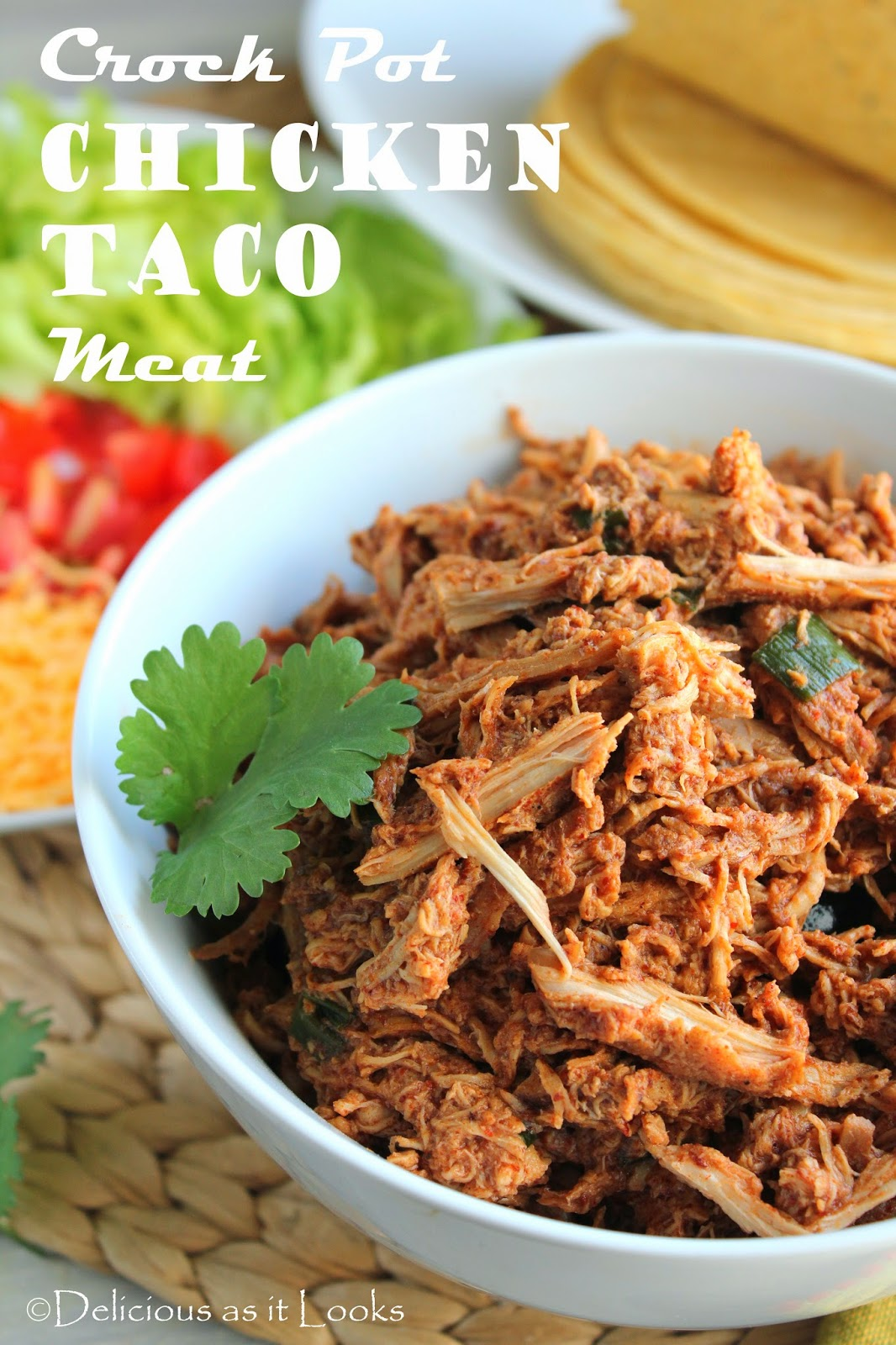 Crock Pot Chicken Taco Meat  /  Delicious as it Looks