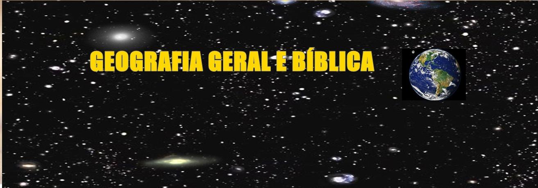 Geografia Geral e Bíblica
