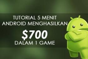 Tutorial Android - Cara Menghasilkan $700 dari 1 Game Android