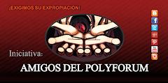 """INICIATIVA: """"AMIGOS DEL POLYFORUM"""