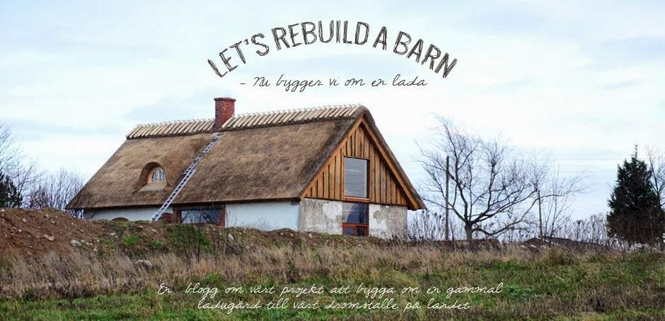 Let's rebuild a barn - Nu bygger vi om en lada till hus - En av sveriges största renoveringsbloggar