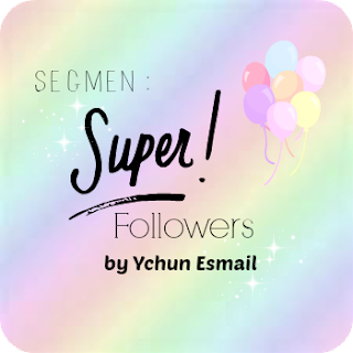 SEGMEN : SUPER FOLLOWERS by YCHUN ESMAIL