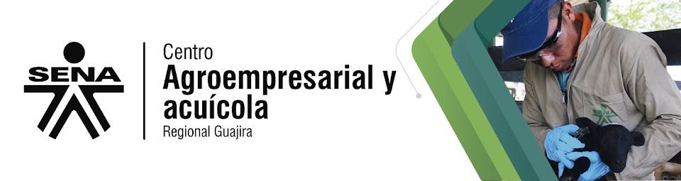 Centro Agroempresarial y Acuícola - SENA Regional Guajira