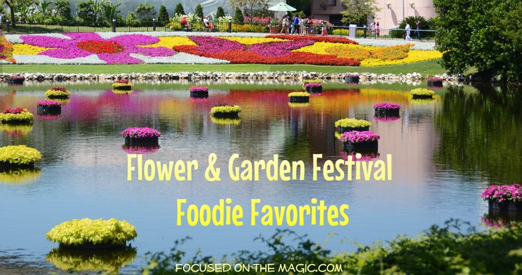 Focused on the Magic Flower and Garden Festival Food Favorites
