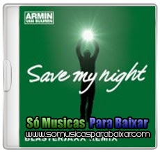 musicas+para+baixar CD Armin Van Buuren – Save My Night (2014)
