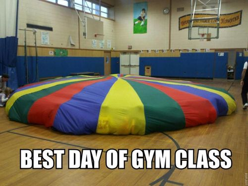 Best Day Of Gym Class