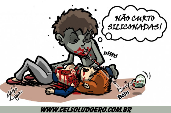 Zumbis não gostam de siliconadas - Celso Ludgero