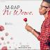 New AUDIO | M Rap - Ni Wewe | Download/Listen