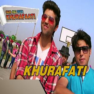 Khurafati - Hum Hai Teen Khurafaati