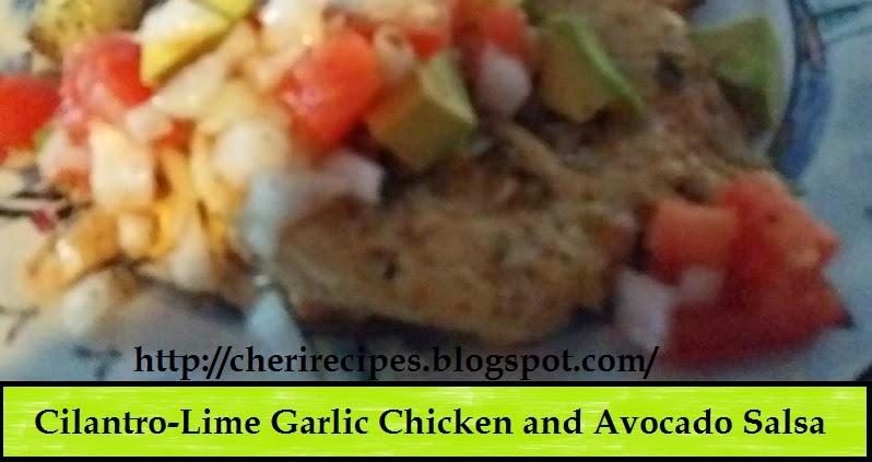 ... Wicked Spoon Cooking: Cilantro-Lime Garlic Chicken and Avocado Salsa