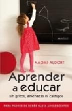 Uno de los libros que más me ha ayudado a ser la mamá que quiero ser para mis hijos.