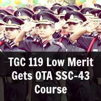 TGC 119 Low Merit Gets OTA SSC-43 Course