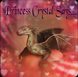 Princess Crystal Says....