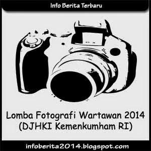 Lomba Fotografi Wartawan 2014 (DJHKI Kemenkumham RI)