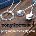 Pony & Pressed