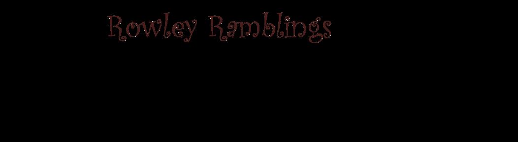 Rowley Ramblings