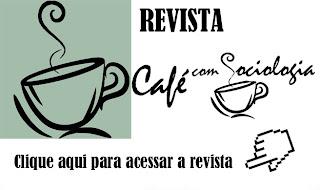 Conheça a Revista Café com Sociologia