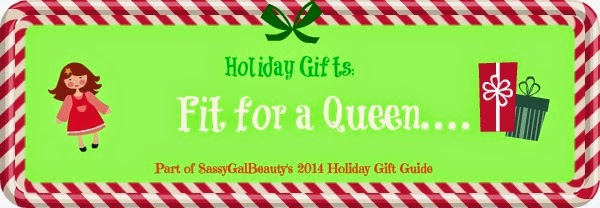 Holiday Gift Guide:  Fit For a Queen