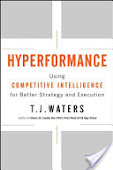 Hyperformance: Using Competitive Intelligence for Better Strategy and Execution (