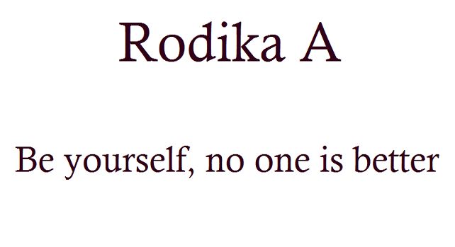 Rodika A.Be yourself, no one is better