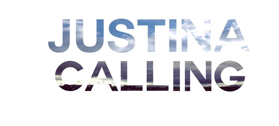 Justina Calling