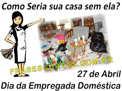 Dia da Empregada Doméstica - 27 de Abril