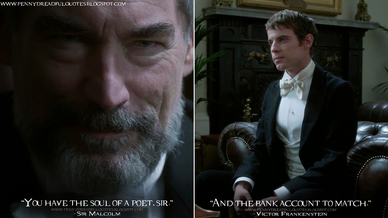 Victor Frankenstein Quotes Sir Malcolm You Have The Soul Of A Poet Sirvictor Frankenstein