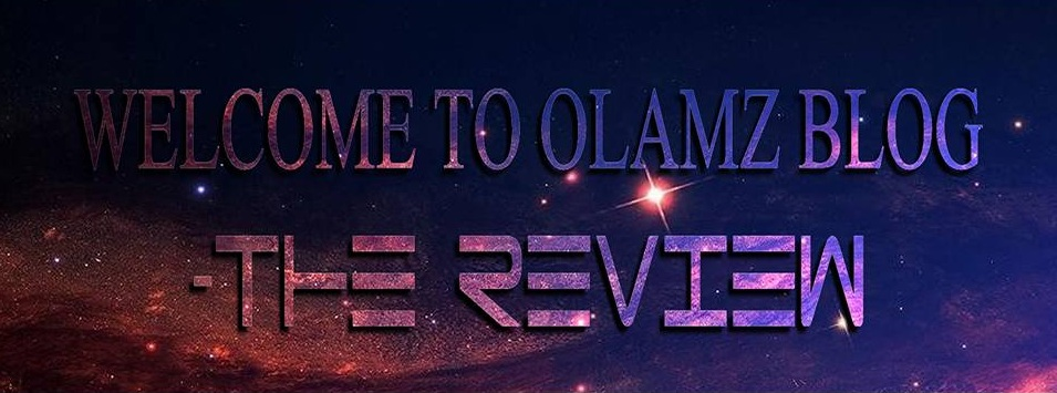 Welcome To Olamz Blog - The Review
