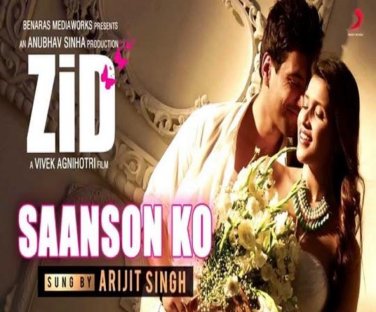 Saanson Ko Lyrics - Arijit Singh - Zid Movie Song