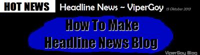 Cara Membuat Headline News Berjalan Keren Di Blog
