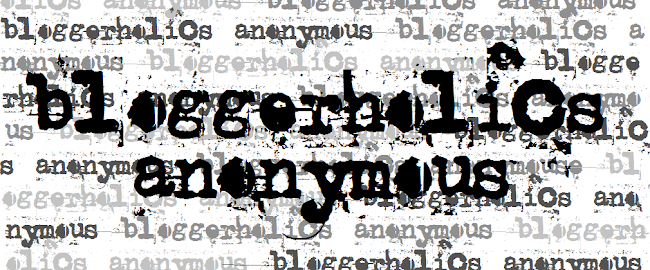 Bloggerholics Anonymous