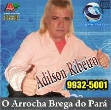 ADILSON RIBEIRO O ARROCHA BREGA DO PARÁ