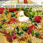 Slow Cooker Cheesy Beef Nachos