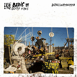 LEE BAINS III & THE GLORY FIRES - Dereconstructed
