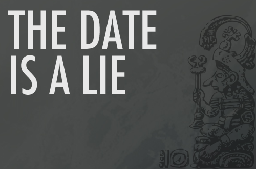 2012: THE DATE IS A LIE :: COINING THE FAUX-POCALYPSE