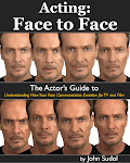Acting Face to Face, the actor's guide to understanding how your face communicates emotion