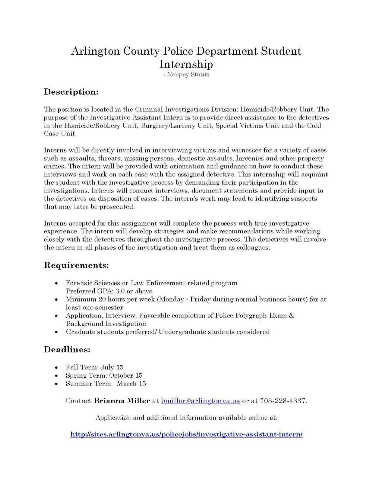 police department internship essay Internship with the police department throughout my one hundred and twenty- hour experience with the gloversville police department, i learned many skills,.