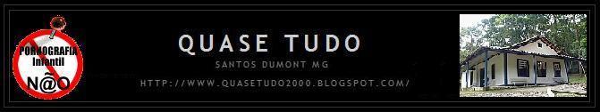 QUASE TUDO