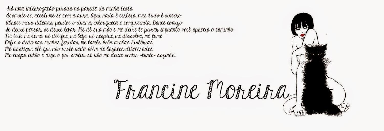 Francine Moreira.