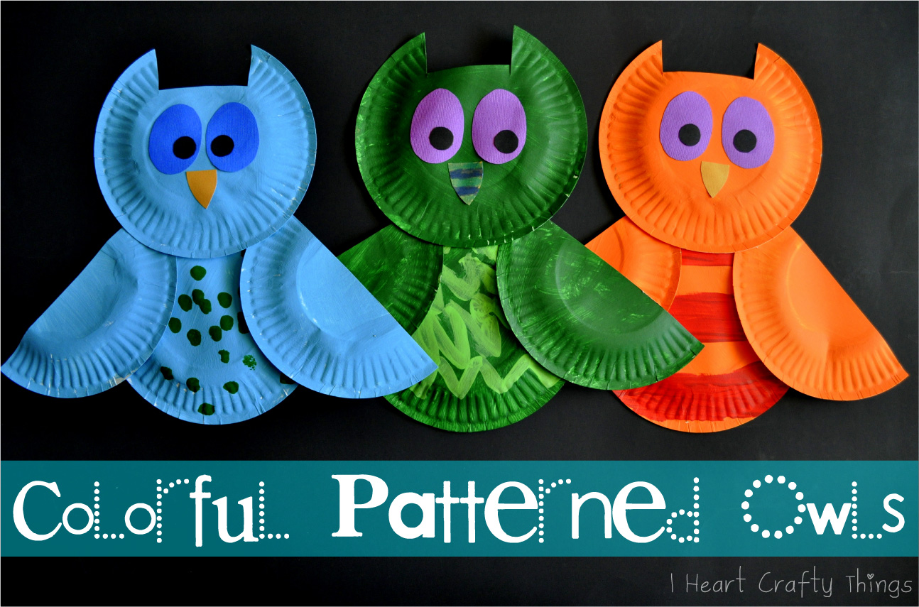 Colorful patterned owls i heart crafty things for Easy paper plate crafts