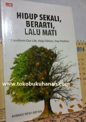 Buku : HIDUP SEKALI, BERARTI, LALU MATI – Ahmad Rifai'I Rif'an