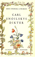 Carl Snoilsky, Carl Snoilskys Dikter, Albert Bonnier Förlag, Stockholm, 1945, Serie: Den svenska lyriken
