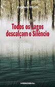 """""""Todos os Lados descalçam o silêncio"""" de Eugénio Trigo"""