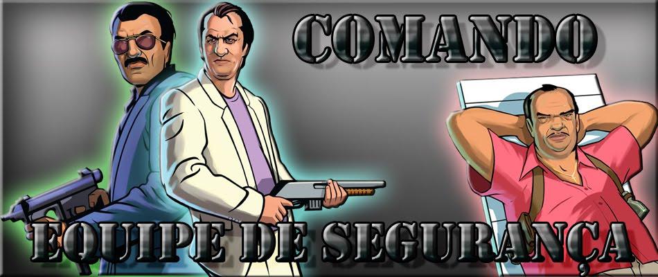 COMANDO - EQUIPE DE SEGURANÇA