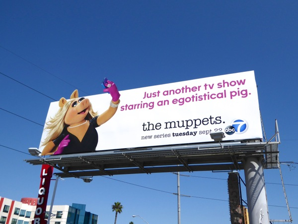 Muppets Just another TV show starring an egotistical pig billboard