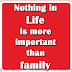 Nothing in Life is more important than family
