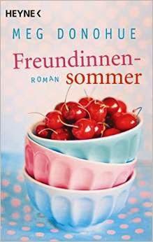 http://claudiasbuchstabenhimmel.blogspot.de/2015/05/freundinnensommer-von-meg-donohue.html